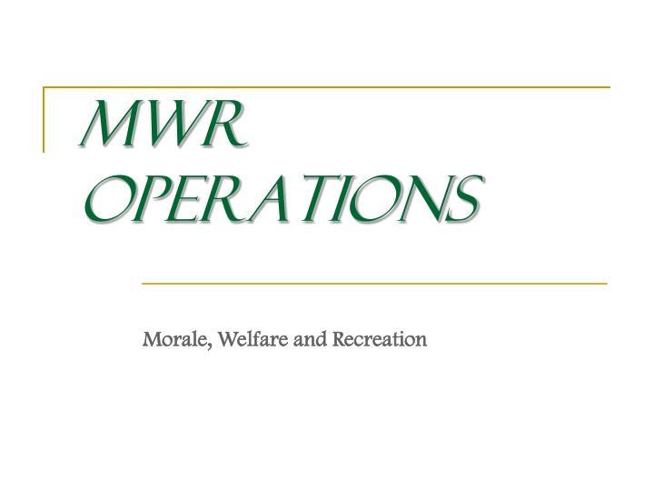 MWR Operations