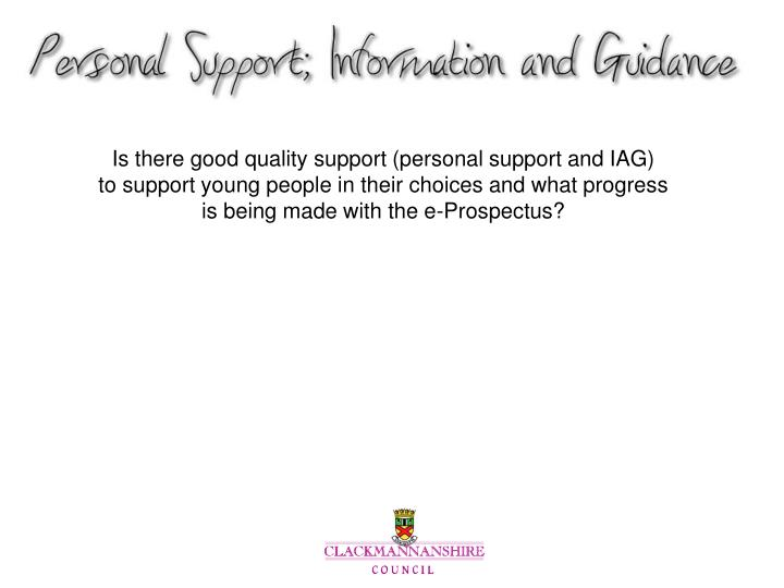 Is there good quality support (personal support and IAG)