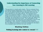 understanding the importance of connecting new learning to old learning