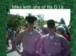 mike with one of his d i s
