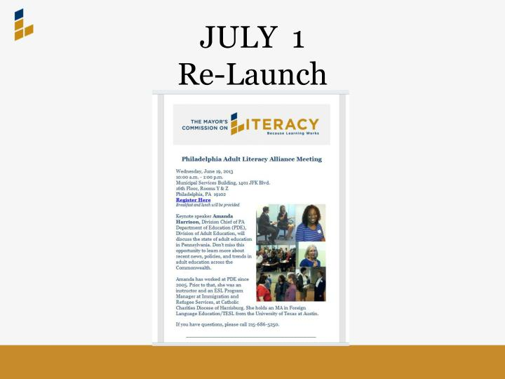 July 1 re launch