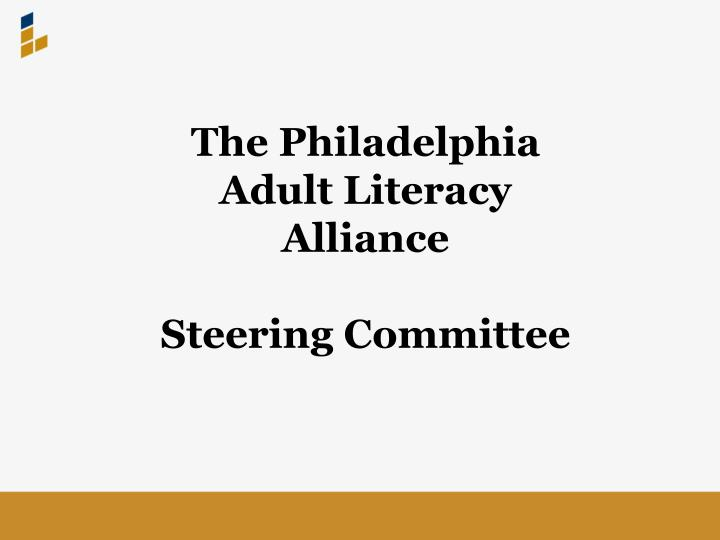 The Philadelphia Adult Literacy Alliance