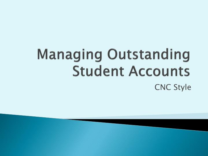managing outstanding student accounts n.