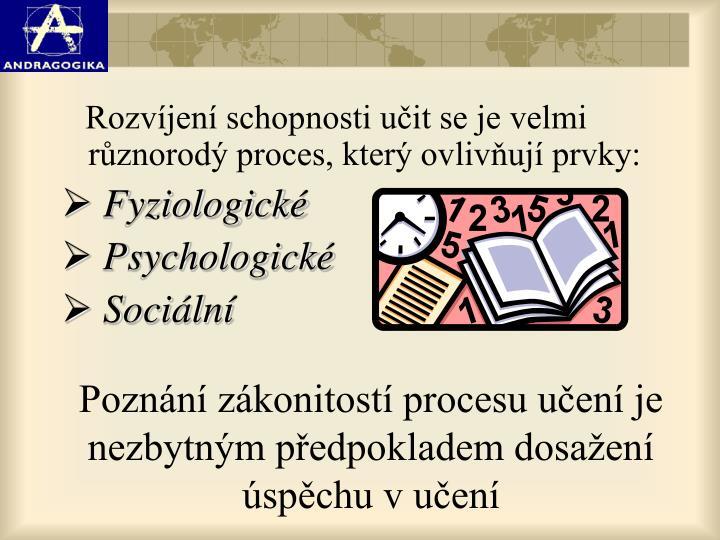 Poznání zákonitostí procesu učení je nezbytným předpokladem dosažení úspěchu v učení