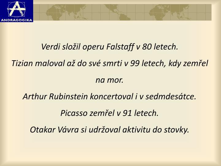 Verdi složil operu Falstaff v 80 letech.