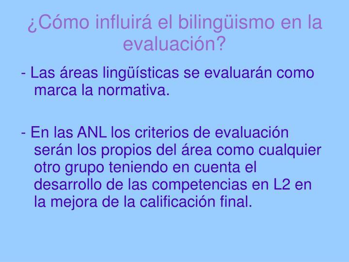 ¿Cómo influirá el bilingüismo en la evaluación?