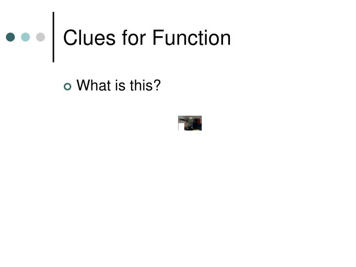 Clues for Function