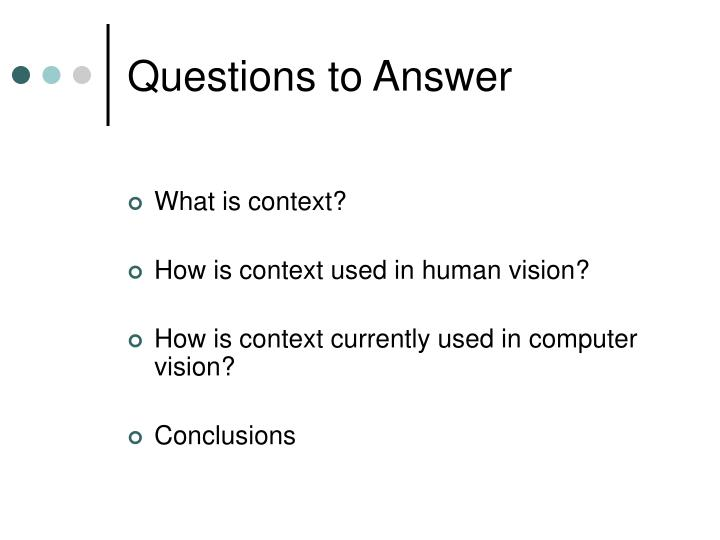 Questions to answer
