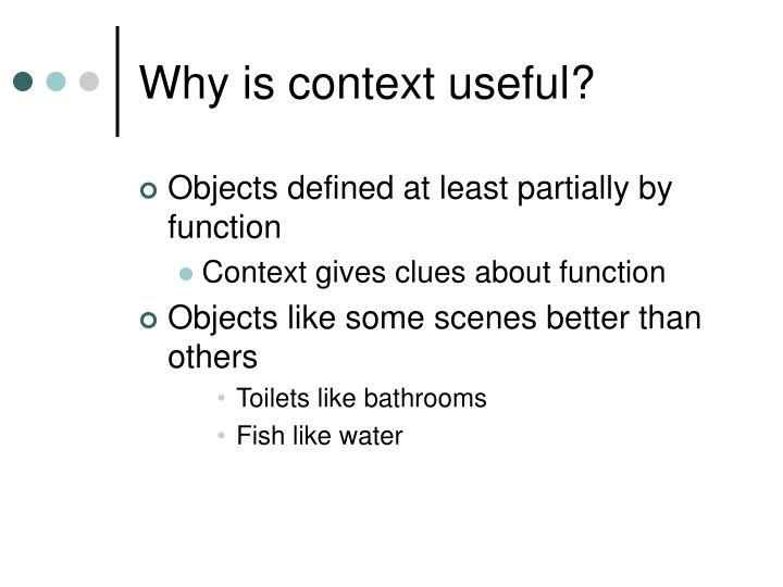 Why is context useful?