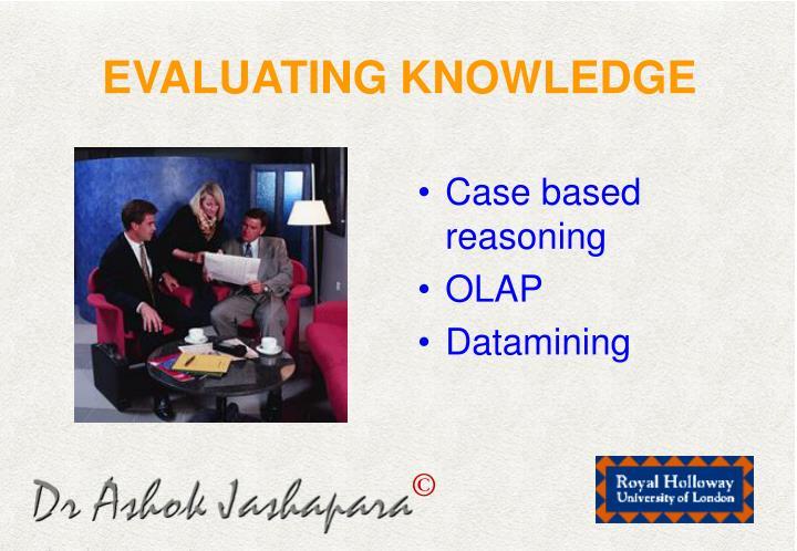 EVALUATING KNOWLEDGE