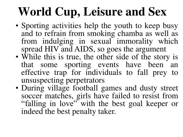 World Cup, Leisure and Sex