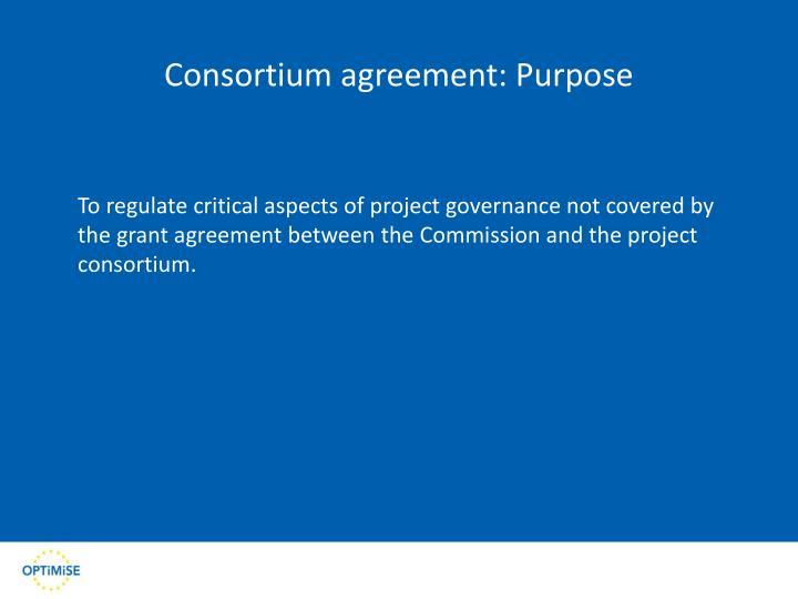 Consortium agreement: Purpose