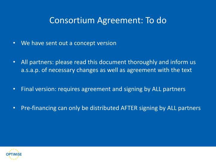 Consortium Agreement: To do