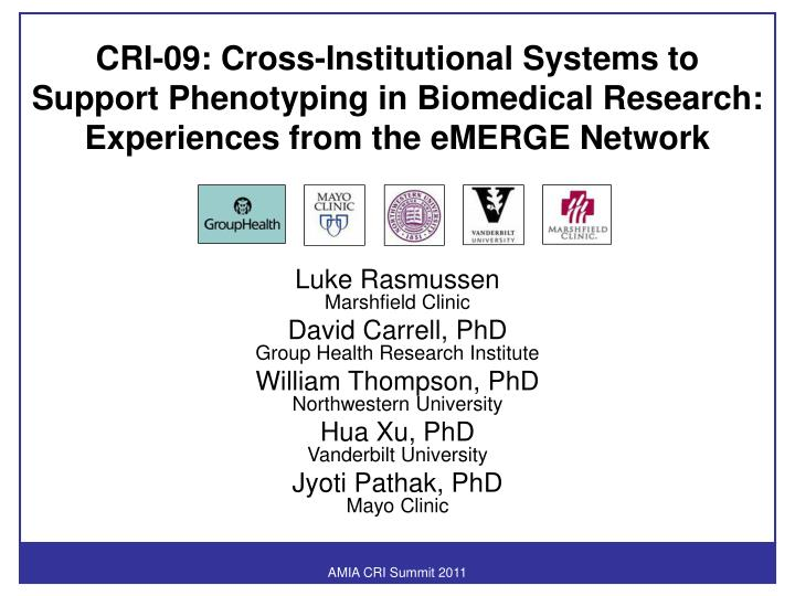 CRI-09: Cross-Institutional Systems to Support Phenotyping in Biomedical Research: