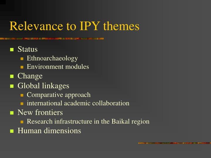 Relevance to IPY themes