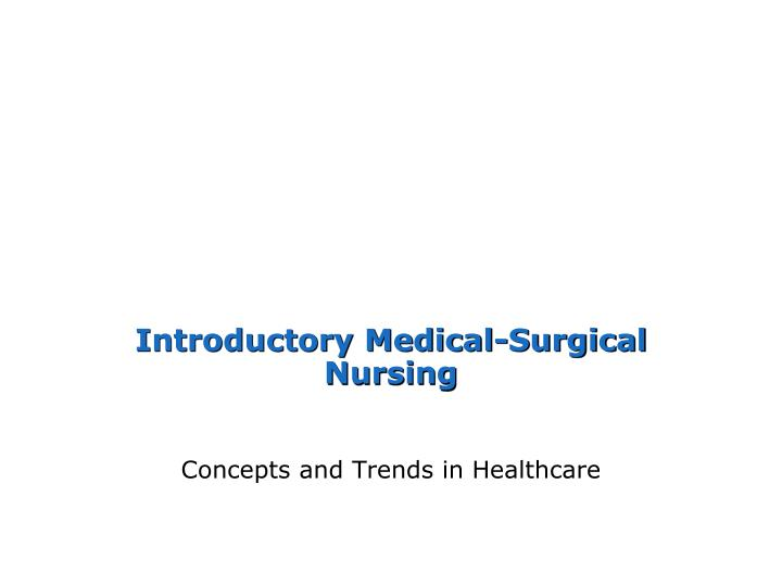 introductory medical surgical nursing n.
