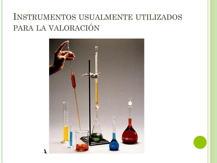 Instrumentos usualmente utilizados para la valoración