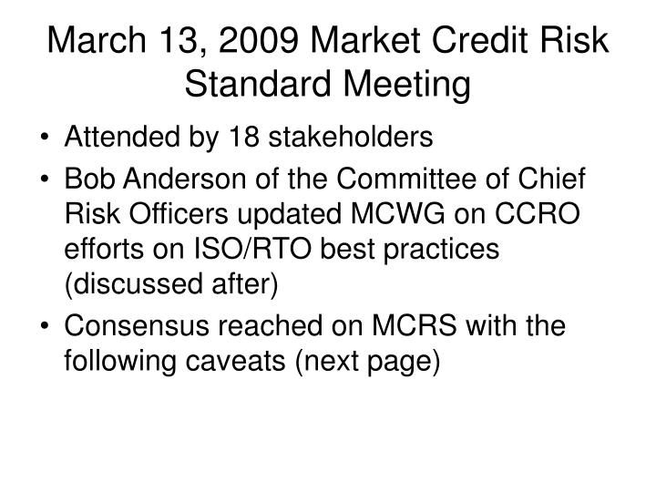 March 13, 2009 Market Credit Risk Standard Meeting