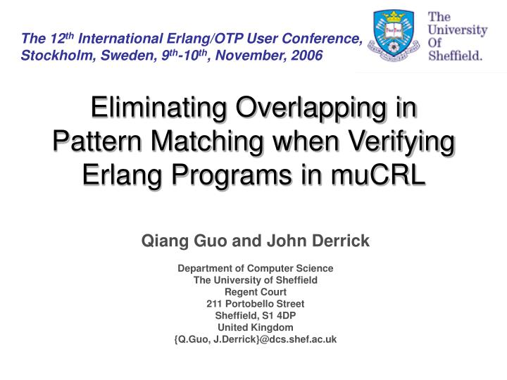 eliminating overlapping in pattern matching when verifying erlang programs in mucrl n.