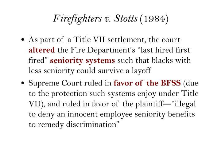 Firefighters v. Stotts