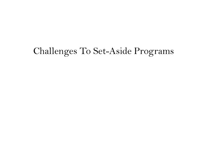 Challenges To Set-Aside Programs