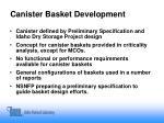 canister basket development