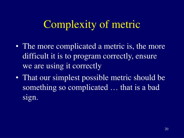 Complexity of metric