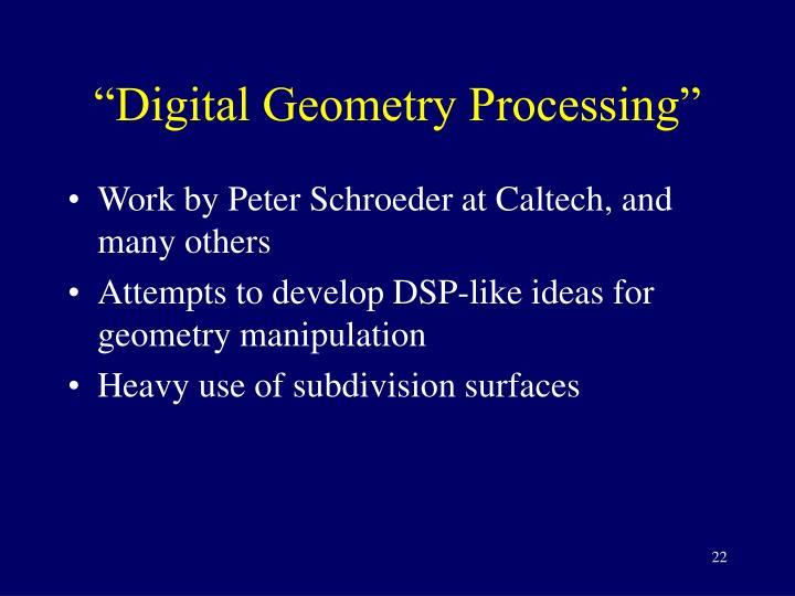 """Digital Geometry Processing"""