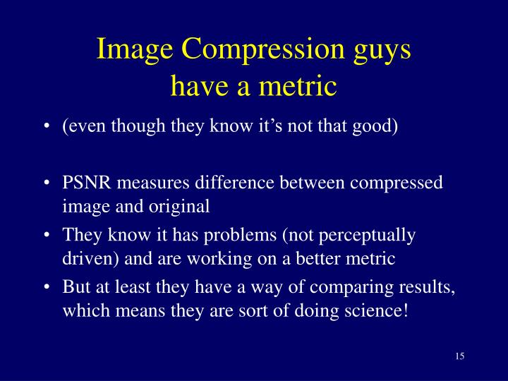 Image Compression guys
