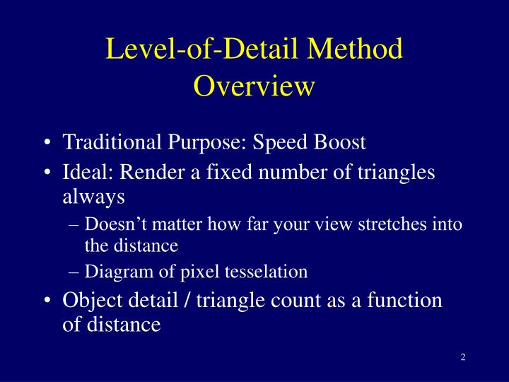 Level of detail method overview