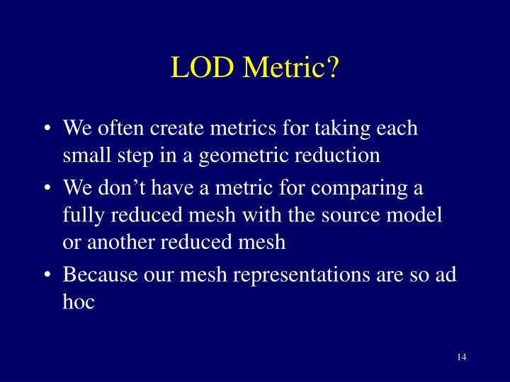 LOD Metric?