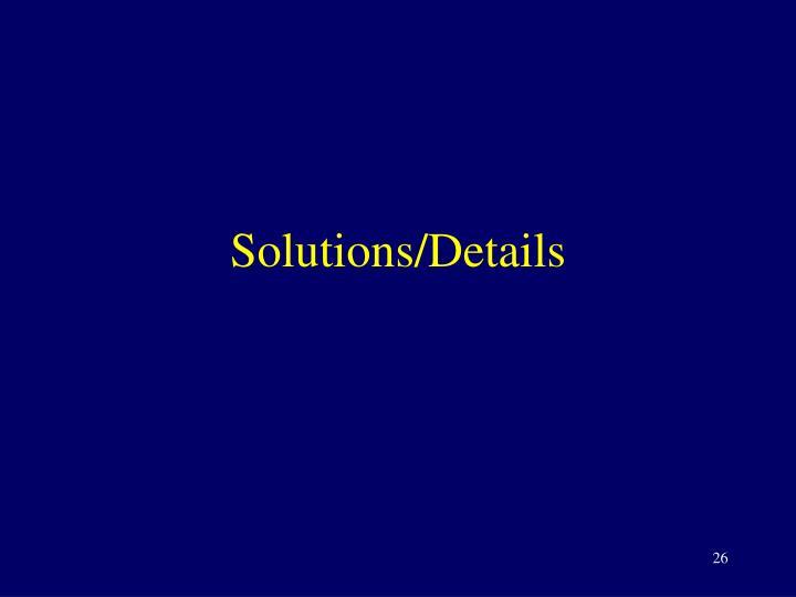 Solutions/Details