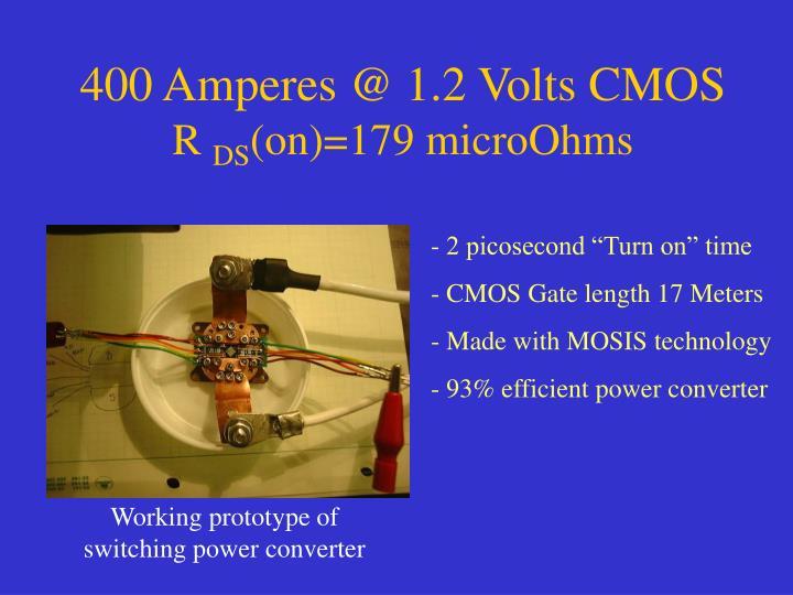 400 Amperes @ 1.2 Volts CMOS
