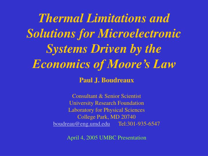 Thermal Limitations and Solutions for Microelectronic Systems Driven by the Economics of Moore's L...
