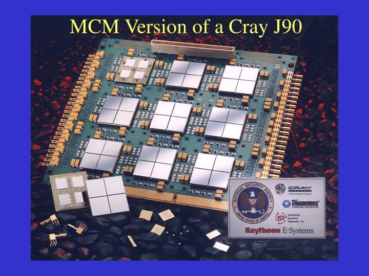 MCM Version of a Cray J90