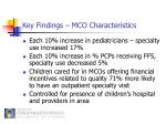 key findings mco characteristics