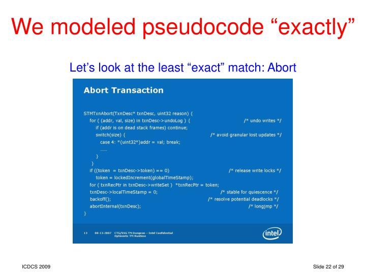 """We modeled pseudocode """"exactly"""""""