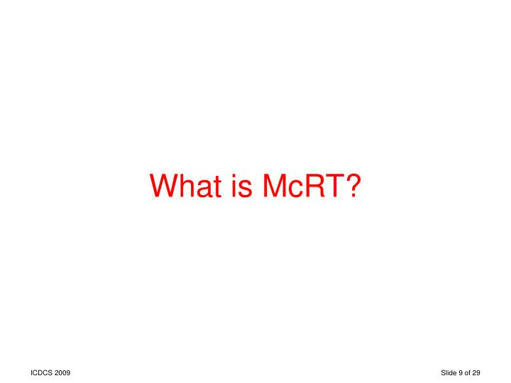 What is McRT?