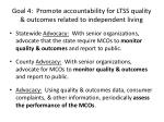 goal 4 promote accountability for ltss quality outcomes related to independent living