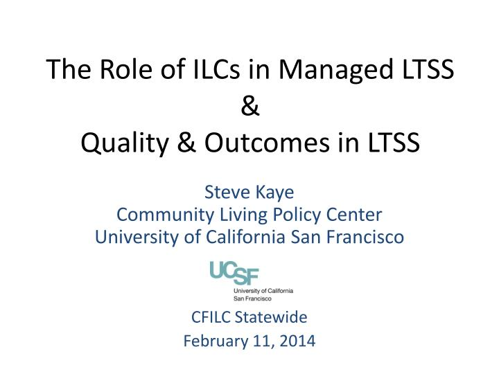 the role of ilcs in managed ltss quality outcomes in ltss n.