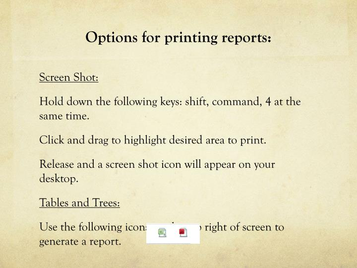 Options for printing reports: