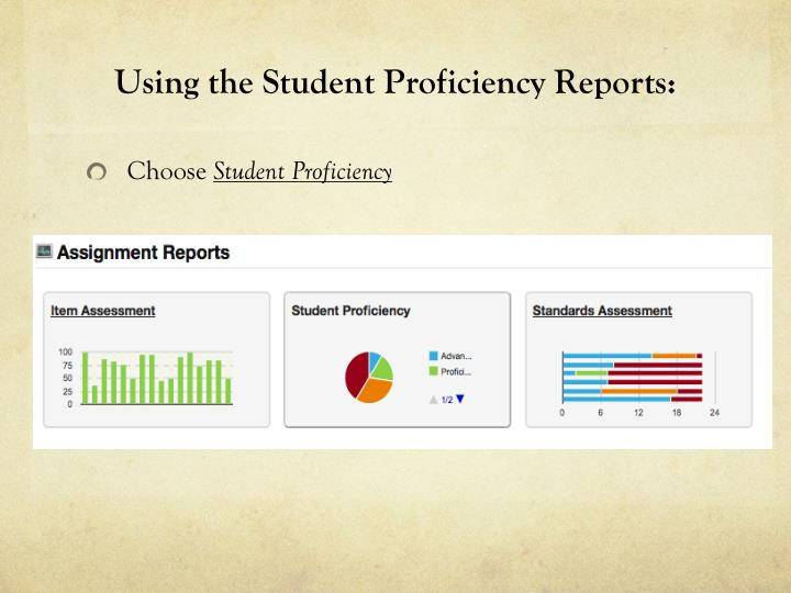 Using the Student Proficiency Reports: