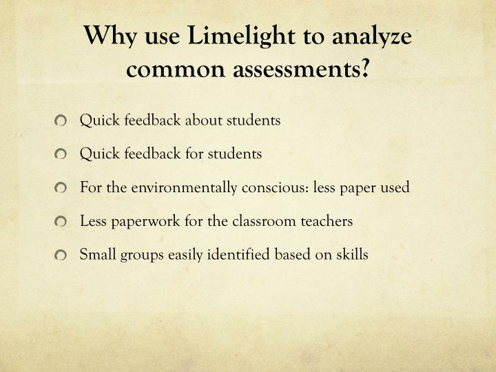 Why use limelight to analyze common assessments