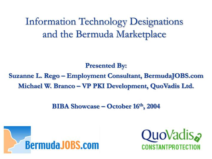 Information technology designations and the bermuda marketplace