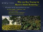 why use ray tracing for massive model rendering1