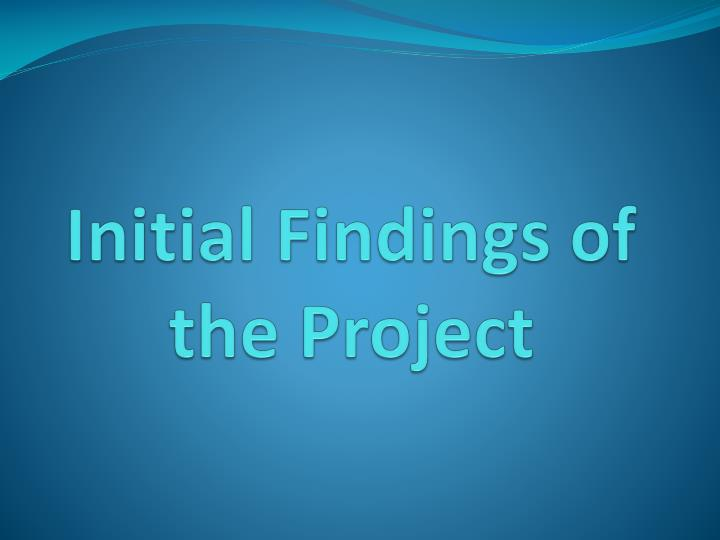 Initial Findings of the Project