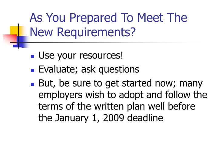 As You Prepared To Meet The New Requirements?