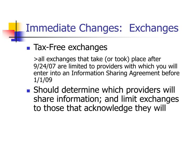 Immediate Changes:  Exchanges