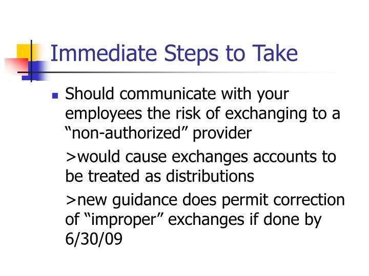 Immediate Steps to Take
