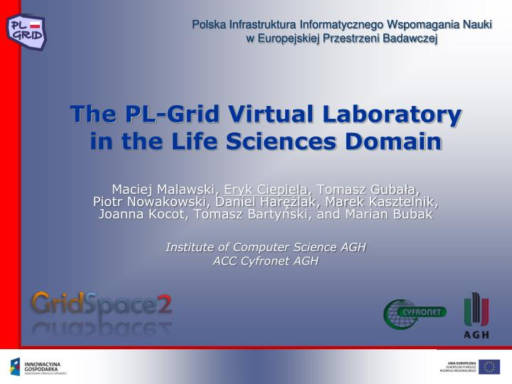 The pl grid virtual laboratory in the life sciences domain